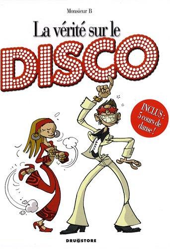 La vérité sur le disco par Monsieur B
