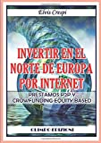 Invertir en el Norte de Europa por Internet - Prestamos P2p y Crowfunding Equity Based