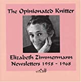 The Opinionated Knitter by Elizabeth Zimmermann (2005-01-30)