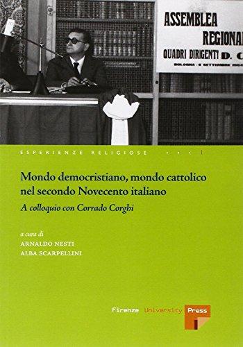 Mondo democristiano, mondo cattolico nel secondo Novecento italiano. A colloquio con Corrado Corghi (Esperienze religiose)