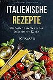 Italienische Rezepte: Die besten Rezepte aus der italienischen Küche