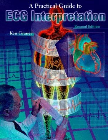 Practical Guide to ECG Interpretation, 2e by Ken Grauer MD FAAFP (1998-06-15)