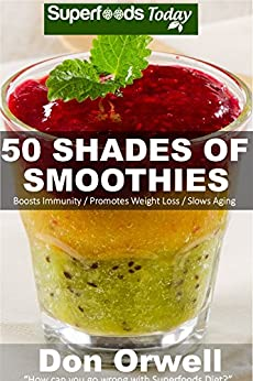 50 shades of smoothies over 50 blender recipes weight loss green smoothie detox diet plan. Black Bedroom Furniture Sets. Home Design Ideas