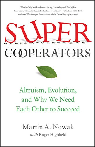 Supercooperators: Altruism, Evolution, and Why We Need Each Other to Succeed por Martin Nowak
