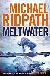 Meltwater (Fire & Ice) by Michael Ridpath (2012-06-01)