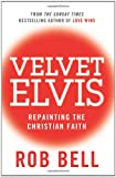 Velvet Elvis: Repainting the Christian Faith