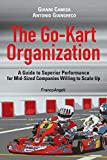 The Go-Kart Organization: A Guide to Superior Performance for Mid-Sized Companies Willing to Scale Up (English Edition)