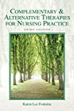 Complementary & Alternative Therapies for Nursing Practice (3rd Edition) by Fontaine RN MSN, Karen Lee Published by Prentice Hall 3rd (third) edition (2010) Paperback