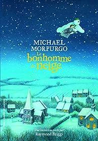 Le bonhomme de neige par Michael Morpurgo