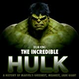 The Incredible Hulk: The Amazing Story of Marvel's Greenest, Meanest, Jade Giant (Superhero Sagas Book 4) (English Edition)