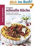 Kochen & Genießen Unsere schnelle Küc...