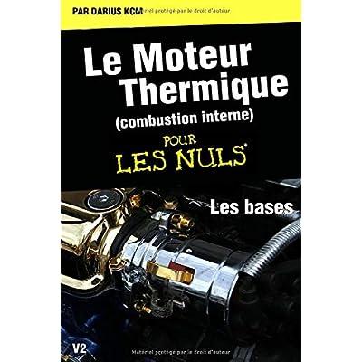 Le moteur thermique (Combustion interne)  pour les nuls-LES BASES: TOME 1(New édition)