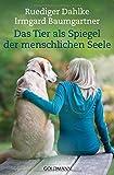 Das Tier als Spiegel der menschlichen Seele - Ruediger Dahlke