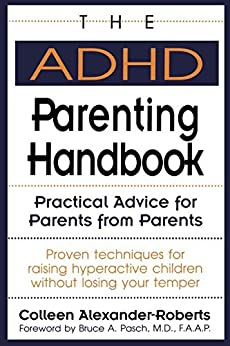 The ADHD Parenting Handbook: Practical Advice for Parents from Parents by [Alexander-Roberts, Colleen]