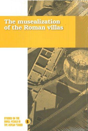 The musealization of the Roman villas (Publicacions del Laboratori d'Arqueologia i Prehistoria de la Universitat de Girona) por Institut Català de Recerca en Patrimoni Cultural