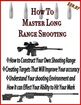 How to Build Your Own Shooting Range | Long Range Shooting for Accuracy | Master Target Shooting (Rifle Accuracy Book 1) Descargar PDF Gratis