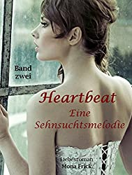 Heartbeat - Eine Sehnsuchtsmelodie: Band zwei