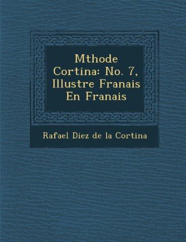 M Thode Cortina: No. 7, Illustr E Fran Ais En Fran Ais
