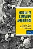 Manual de campo del arqueólogo (Ariel Historia)