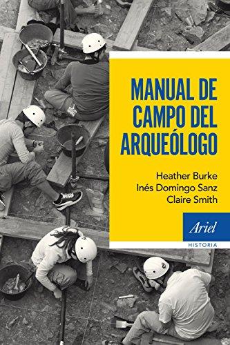 Manual de campo del arqueólogo (Ariel Historia) por Inés Domingo Sanz