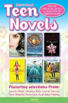 Must-Read Teen Novel Sampler: For the Teen in All of Us: A Collection of Fabulous Reads von [Oliver, Lauren, Roth, Veronica, Conrad, Lauren, Shepard, Sara, Cass, Kiera, Heasley, Gwendolyn]