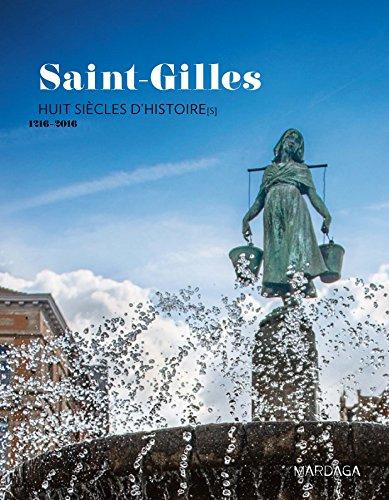 Saint-Gilles. Huit siècles d'histoire[s]. 1216-2016