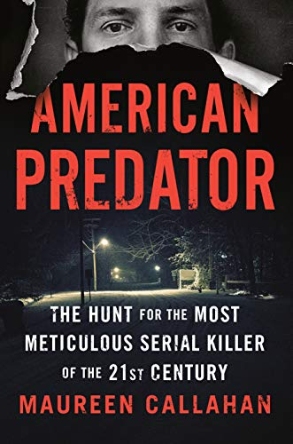 American Predator: The Hunt for the Most Meticulous Serial Killer of the 21st Century (English Edition)