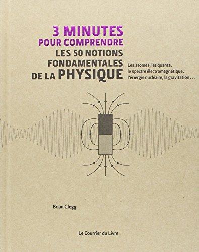 3 minutes pour comprendre les 50 notions fondamentales de la Physique