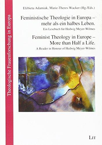 Feministische Theologie in Europa - mehr als ein halbes Leben; Feminist Theology in Europe - More than Half a Life