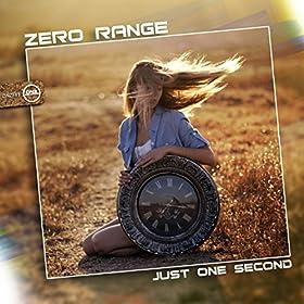 Zero Range-Just One Second