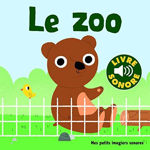 Le zoo: 6 sons à écouter, 6 images à regarder par Collectif