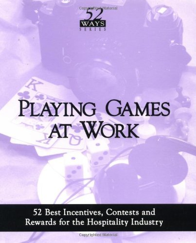 Playing Games at Work: 52 Best Incentives, Contests and Rewards by Phil Roberts (1994-07-06)