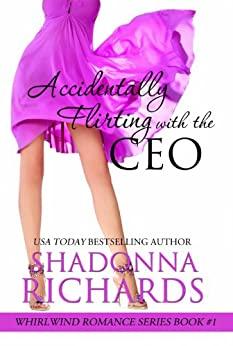 Accidentally Flirting with the CEO (Whirlwind Romance Series Book 1) (English Edition) par [Richards, Shadonna]