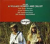 Delius Frédéric-un Village Nomme Romeo & Juliette-Opéra-Orch .Radio Autrichienne-Mackerras-