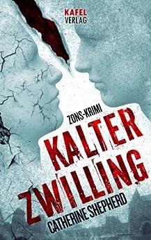 Kalter Zwilling: Thriller von [Shepherd, Catherine]