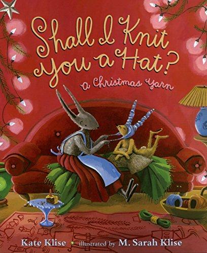 Shall I Knit You a Hat?: A Christmas Yarn por Kate Klise