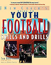 Youth Football Skills & Drills: A New Coach's Guide by Tom Bass (2005-09-12)