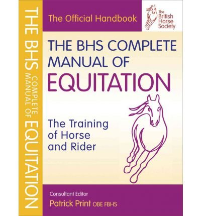[(The BHS Complete Manual of Equitation)] [ Edited by British Horse Society ] [May, 2011] par British Horse Society