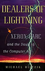 Dealers of Lightning: Xerox PARC and the Dawn of the Computer Age by Michael A. Hiltzik (1999-03-03)