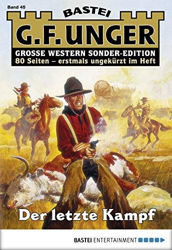 G. F. Unger Sonder-Edition 45 - Western: Der letzte Kampf