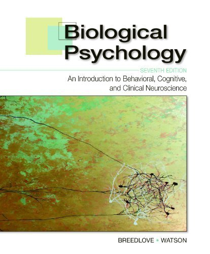 Biological Psychology: An Introduction to Behavioral, Cognitive, and Clinical Neuroscience (Looseleaf), Seventh Edition 7th edition by S. Marc Breedlove, Neil V. Watson (2013) Loose Leaf