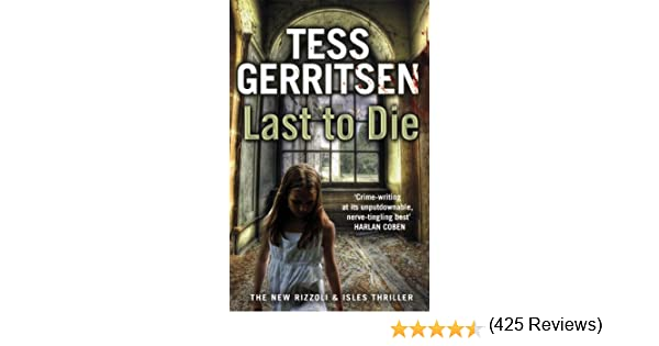 Last to die rizzoli isles series 10 ebook tess gerritsen last to die rizzoli isles series 10 ebook tess gerritsen amazon kindle store fandeluxe Document