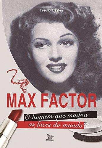 max-factor-o-homem-que-mudou-as-faces-do-mundo