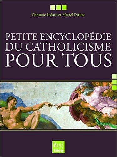 petite-encyclopdie-du-catholicisme-pour-tous-de-christine-pedotti-michel-dubost-18-octobre-2007