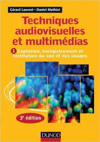 Techniques audiovisuelles et multimédia...