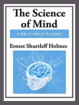 Science of the Mind by [Holmes,  Ernest Shurtleff]
