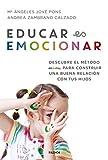 Image of Educar es emocionar: Descubre el método AEIOU para construir una buena relación con tus hijos (Divulgación-Autoayuda)