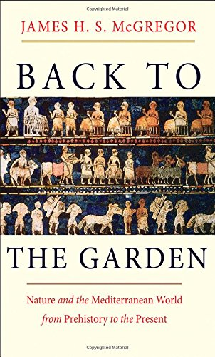 back-to-the-garden-nature-and-the-mediterranean-world-from-prehistory-to-the-present