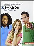 Switch on. Basic activity book. Per la Scuola media. Con espansione online: 3