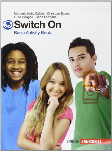 Switch on. Basic activity book. Per la Scuola media. Con espansione online: 3